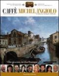 Caffè Michelangiolo (2011)