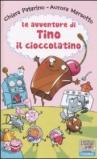 Le avventure di Tino il cioccolatino. Ediz. illustrata