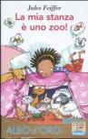 La mia stanza è uno zoo! (Il battello a vapore. Albo d'oro)