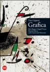 Grafica. Mirò, Braque, Chagall, Picasso, Morandi, Bacon e altri maestri del Novecento. Ediz. illustrata