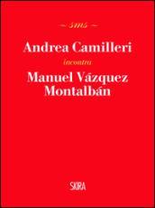 Andrea Camilleri incontra Manuel Vázquez Montalbán