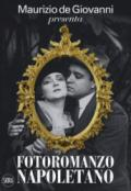 Maurizio de Giovanni presenta «Fotoromanzo napoletano». Ediz. illustrata