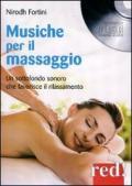 Musiche per il massaggio. Un sottofondo sonoro che favorisce il rilassamento. CD Audio