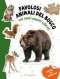 Favolosi animali del bosco. Con adesivi