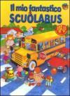 Il mio fantastico scuolabus. Libro pop-up. Ediz. illustrata
