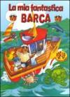 La mia fantastica barca. Libro pop-up. Ediz. illustrata