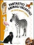 Fantastici animali selvatici. Con adesivi. Ediz. illustrata