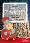 STORIA FACILE PER LA CLASSE QUINTA CON LA LIM - CD-ROM