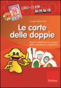 Le carte delle doppie. Giochi e attività per lo sviluppo delle competenze ortografiche. Con CD-ROM (2 vol.)