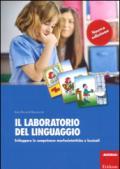 Il laboratorio del linguaggio. Sviluppare le competenze morfosintattiche e lessicali. Con Schede: 1