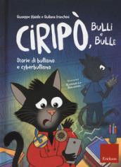 Ciripò, bulli e bulle. Storie di bullismo e cyberbullismo
