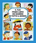 Il tuo primo libro dei bambini di tutto il mondo