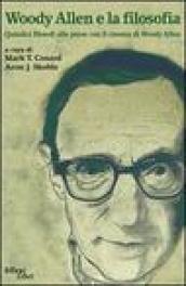 Woody Allen e la filosofia. Quindici filosofi alle prese con il cinema di Woody Allen