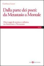 Dalla parte dei poeti: da Metastasio a Montale. Dieci saggi di metrica e stilistica tra Settecento e Novecento