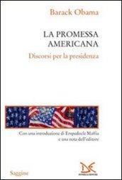 La promessa americana. Discorsi per la presidenza
