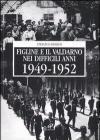 Figline e il Valdarno nei difficili anni 1949-1952