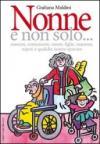 Nonne e non solo... suocere, consuocere, nuore, figlie, mamme, nipoti e qualche nonno sparuto