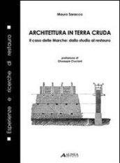 Architetura in terra cruda. Il caso delle Marche: dallo studio al restauro