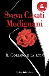 Il Corsaro e la rosa (Super bestseller)