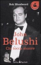 John Belushi. Chi tocca muore