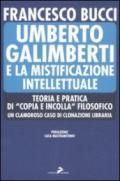 Umberto Galimberti e la mistificazione intellettuale. Teoria e praticadi «copia e incolla» filosofico. Un clamoroso caso di clonazione libraria