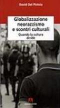 Globalizzazione, neorazzismo e scontri culturali