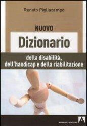 Il nuovo dizionario delle disabilità, dell'handicap e della riabilitazione