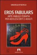 Eros fabulars. Arte, fabulo-terapia per adolescenti e adulti. Con CD Audio