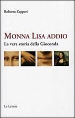 Monna Lisa addio. La vera storia della Gioconda
