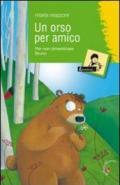 Un orso per amico. Per non dimenticare Bruno