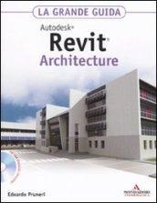 Autodesk Revit Architecture 2011. La grande guida. Con CD-Rom