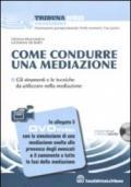 Come condurre una mediazione. Con DVD