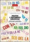 Dislessia e trattamento sublessicale. Attività di recupero su analisi sillabica, gruppi consonantici e composizione di parole. CD-ROM