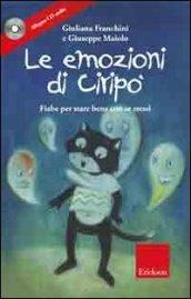 Le emozioni di Ciripo. Fiabe per stare bene con se stessi. Ediz. illustrata. Con CD Audio