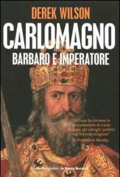Carlo Magno. Barbaro e imperatore