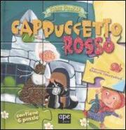 Cappuccetto Rosso. Fiabe puzzle. Libro puzzle