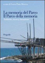 La memoria del parco. Il parco della memoria. Ambiente, ricerca, formazione
