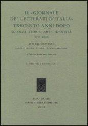Il «Giornale de' Letterati d'Italia» trecento anni dopo. Scienza, storia, arte, identità (1710-2010). Atti del Convegno (Padova, Venezia, Verona 17-19 novembre 2010)
