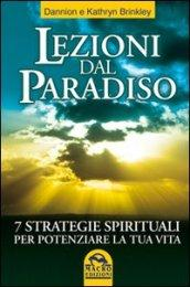 Lezioni dal Paradiso. 7 strategie spirituali per potenziare la tua vita