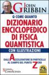 Dizionario Enciclopedico di Fisica Quantistica. Dall'accelleratore di particelle al campo del punto zero