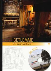 Betlemme e i suoi santuari. Con DVD