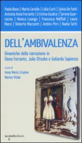 Dell'ambivalenza. Dinamiche della narrazione in Elena Ferrante, Julie Otsuka e Goliarda Sapienza