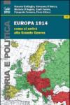 Europa 1914. Come si arrivò alla grande guerra