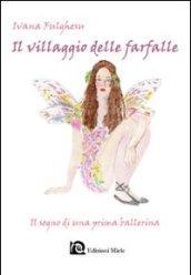 Il villaggio delle farfalle. Il sogno di una prima ballerina