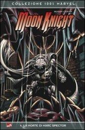 La morte di Marc Spector. Moon Knight. 4.
