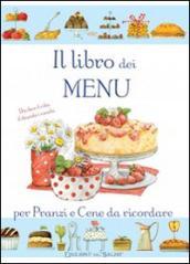 Il libro dei menù per pranzi e cene da ricordare