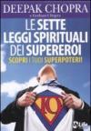 Le sette leggi spirituali dei supereroi. Scopri i tuoi superpoteri!