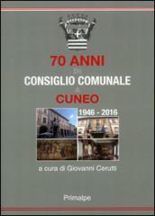70 anni di consiglio comunale a Cuneo 1946-2016