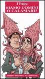 Siamo uomini o calamari?