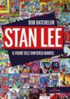 Stan Lee. Il padre dell'universo Marvel